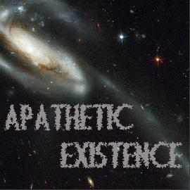 Apathetic Existence