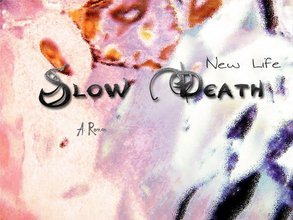 Slow Death New Life
