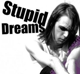Stupid Dreams