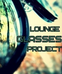 LOUNGE GLASSES PROJECT