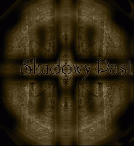 SHADOWY PAST