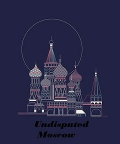 Undisputed Moscow
