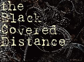 the Black Covered Distance