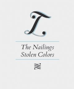 The Nailings Stolen Colors