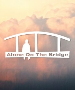 Alone On The Bridge